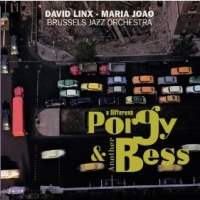 David Linx, Maria Joao and the Brussels Jazz Orchestra: A Different Porgy and Another Bess