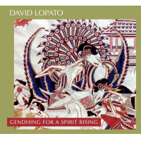 "Pianist/Composer David Lopato's ""Gendhing For A Spirit Rising"" Set For September 8 Release"