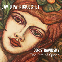 David Patrick Octet: The Rite Of Spring