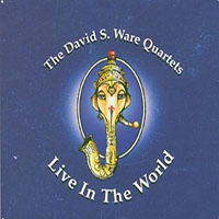 David S. Ware—Live in the World