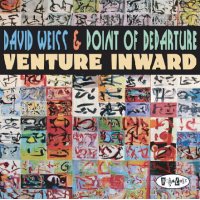 David Weiss & Point Of Departure: Venture Inward