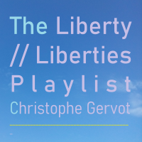 Album The liberty / liberties playlist (2015-2020) by Christophe Gervot