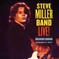 Album Live! Breaking Ground August 3, 1977 by Steve Miller