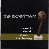 Dominic Duval & Jason Kao Hwang: The Experiment