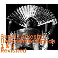 Album Heliocentric Worlds 1 & 2 Revisited by Sun Ra