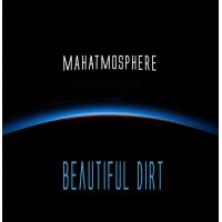 Mahatmosphere: Beautiful Dirt