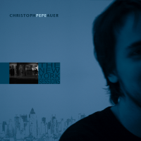 The New York Sessions by Christoph Pepe Auer