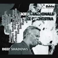 Album Deep Shadows by Kirk MacDonald