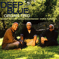 Deep Blue Organ Trio Folk Music