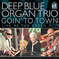 Deep Blue Organ Trio—Goin' to Town