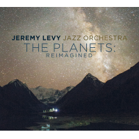 Jeremy Levy Jazz Orchestra: The Planets: Reimagined