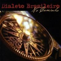"""""""Tocando a Vida"""" by Dialeto Brasileiro"""