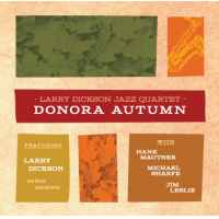 Larry Dickson Jazz Quartet: Donora Autumn