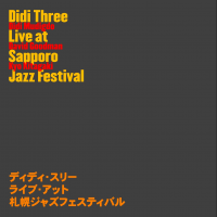 Didi Three Live At Sapporo Jazz Festival