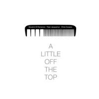 Album A Little Bit Off The Top by Giovanni di Domenico