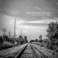 Album We Always Get There by Paul Dietrich