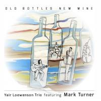 Album Old Bottles New Wine by Yair Loewenson