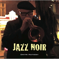 Album Jazz Noir by Dmitri Matheny