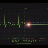 Doc Stewart Big Band Resuscitation: Code Blue!
