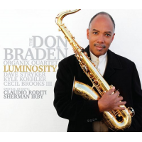 The Don Braden Organix Quartet: Luminosity