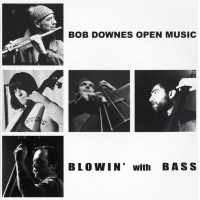 Bob Downes Open Music: Blowin' With Bass