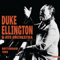 Duke Ellington & His Orchestra: Rotterdam 1969