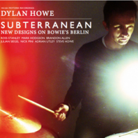 2014 top 50 most recommended CD reviews: Dylan Howe: Subterranean (New Designs on Bowie's Berlin) by Dylan Howe