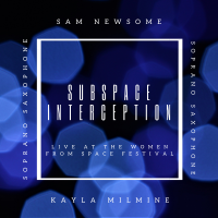 Album Subspace Interception: Live at the Women from Space Festival by Sam Newsome