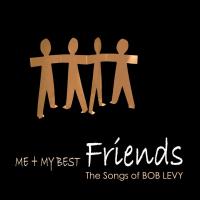 Bob Levy: Bob Levy: Me + My Best Friends