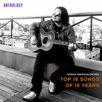 Album Top 10 Songs of 10 Years (Anthology) by Roman Miroshnichenko
