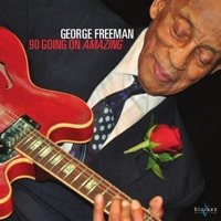 George Freeman: 90 Going On Amazing