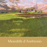 Album Sometime Ago by Meredith d'Ambrosio