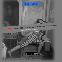 A Love Supine: Ascension into the Maelstrom