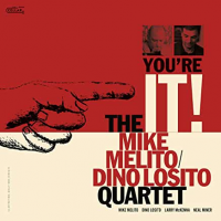 The Mike Melito/Dino Losito Quartet: You're It!