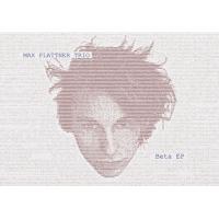 Album Max Plattner Trio - Beta EP by Max Plattner