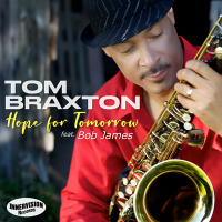 Album Hope for Tomorrow (featuring Bob James) by Tom Braxton