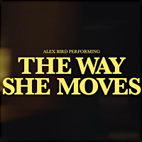 The Way She Moves (Debut Single) by Alex Bird