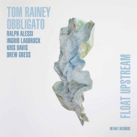 Tom Rainey Obliggato: Float Upstream