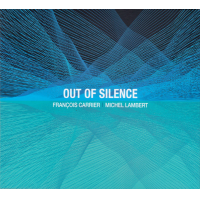 Francois Carrier: Out Of Silence