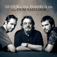 "Read ""Duduka Da Fonseca Trio Plays Dom Salvador"" reviewed by Dan Bilawsky"