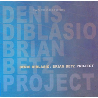Album Denis DiBlasio / Brian Betz Project by Brian Betz