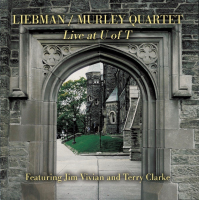 Liebman/Murley Quartet: Live at U of T