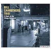 "Read ""Bill Carrothers Trio: A Night at the Village Vanguard"" reviewed by Warren Allen"
