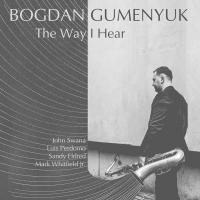 Album Bogdan Gumenyuk – The Way I Hear by Sandy Eldred