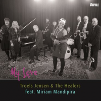 Troels Jensen and The Healers feat. Miriam Mandipira: My Love