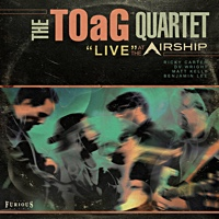 Album Live at the Airship by The TOaG Quartet