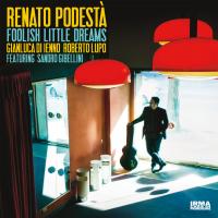 Album Foolish Little Dreams by Renato Podestà