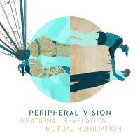 Album Irrational Revelation And Mutual Humiliation by Peripheral Vision