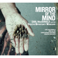 Earl MacDonald and the Creative Opportunity Workshop: Mirror of the Mind