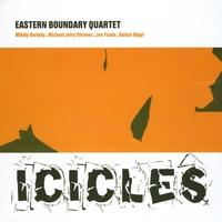 "Album Eastern Boundary Quartet ""Icicles"" by Michael Jefry Stevens"